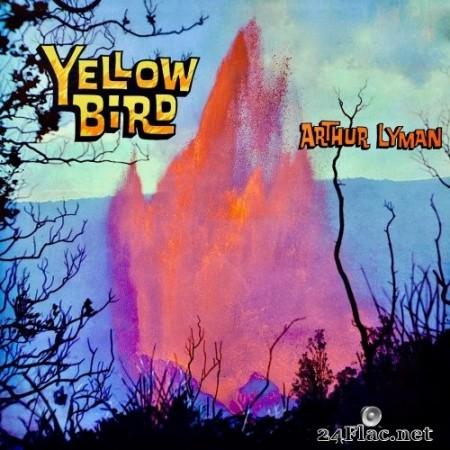 Arthur Lyman - Yellow Bird (1961/2019) Hi-Res