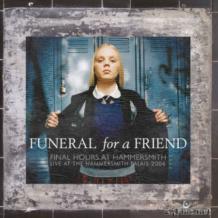 Funeral For A Friend – Final Hours At Hammersmith (Live at the Hammersmith Palais 2006) [2019]