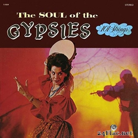 101 Strings Orchestra - Soul of the Gypsies (Remastered from the Original Alshire Tapes) (1966/2019) Hi-Res