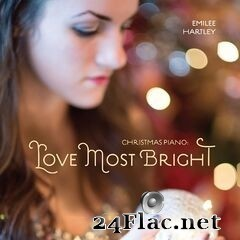 Emilee Hartley - Christmas Piano: Love Most Bright (2019) FLAC
