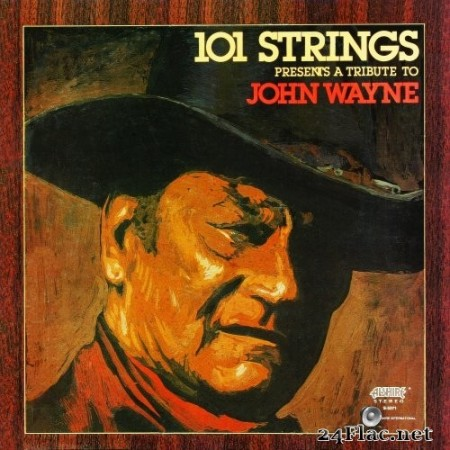 101 Strings Orchestra - A Tribute to John Wayne (Remastered from the Original Alshire Tapes) (1979/2019) Hi-Res