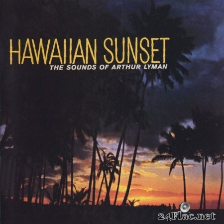 Arthur Lyman - Hawaiian Sunset (2019) Hi-Res