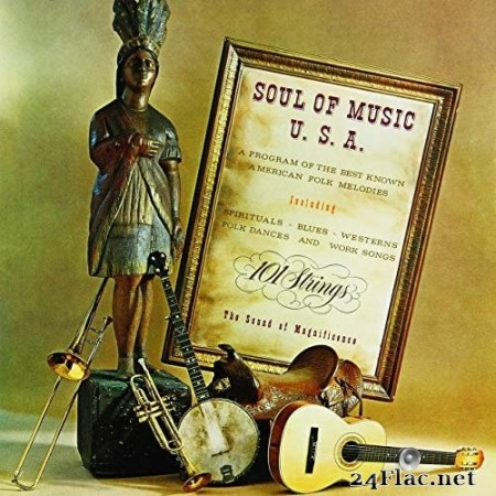 101 Strings Orchestra - Soul of Music USA: A Program of the Best Known American Folk Music (Remastered from the Original Somerset Tapes) (1962/2019) Hi-Res