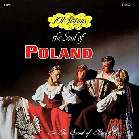 101 Strings Orchestra - The Soul of Poland (Remastered from the Original Alshire Tapes) (1966/2019) Hi-Res