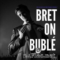 Bret Raybould - Bret On Bublé (2019) FLAC