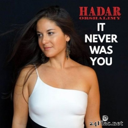 Hadar Orshalimy - It Never Was You (2019) FLAC
