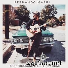 Fernando Marri - Four Thousand Miles from Home (2019) FLAC