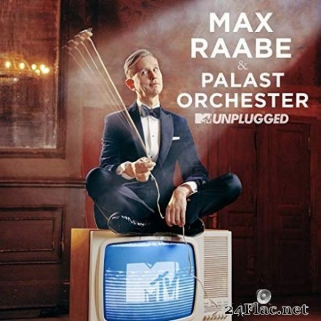 Max Raabe & Palast Orchester - MTV Unplugged (2019)