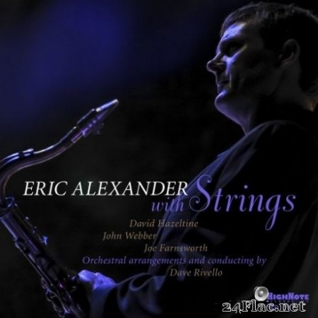 Eric Alexander - Eric Alexander with Strings (2019) Hi-Res + FLAC