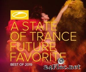 VA & Armin Van Buuren - A State Of Trance - Future Favorite Best Of 2019 (2019) [FLAC (tracks)]