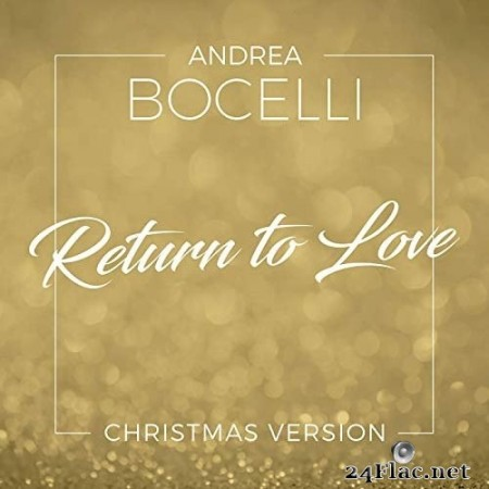 Andrea Bocelli - Return To Love (Christmas Version / Single) (2019) Hi-Res
