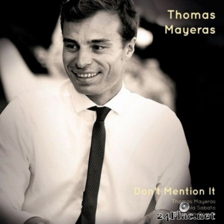 Thomas Mayeras - Don't Mention It (2019)