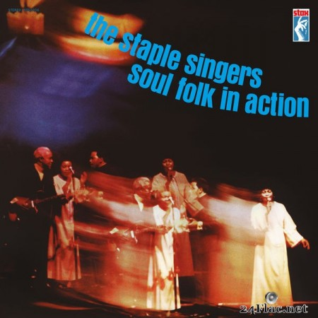 The Staple Singers – Soul Folk In Action (Remastered) (2019) [24bit Hi-Res]