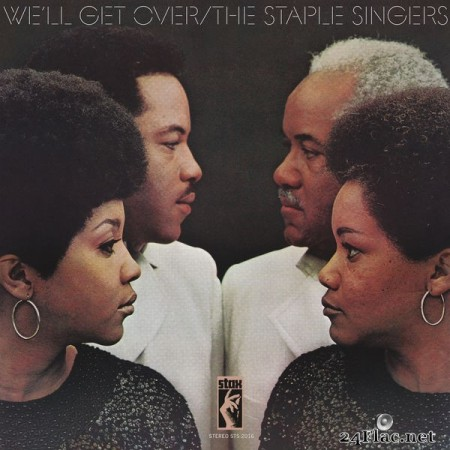 The Staple Singers – We'll Get Over (Remastered) (2019) [24bit Hi-Res]