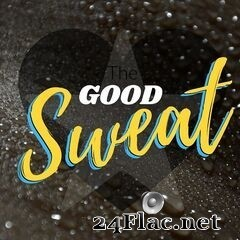 The Good Sweat - The Good Sweat (2019) FLAC