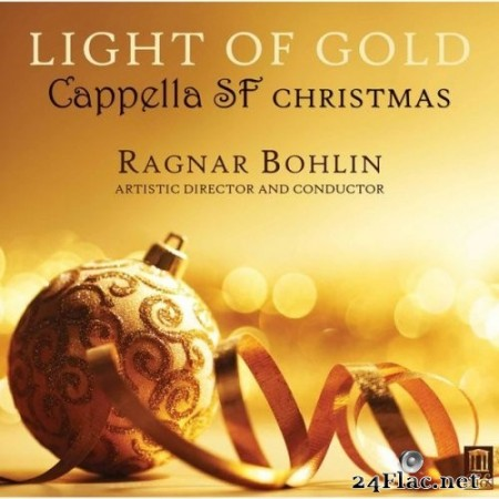 Cappella SF & Ragnar Bohlin - Light of Gold: Cappella SF Christmas (2015) Hi-Res