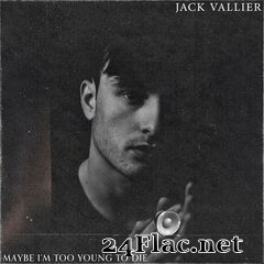 Jack Vallier - Maybe I'm Too Young to Die (2019) FLAC