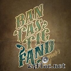 Bantastic Fand - Somebody's World (2019) FLAC