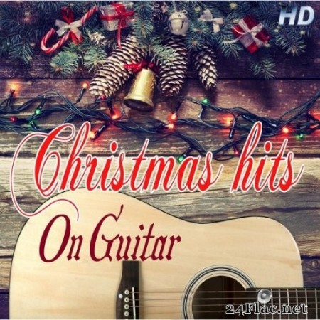 Alfredo Bochicchio - Christmas Hits on Guitar (2017) Hi-Res