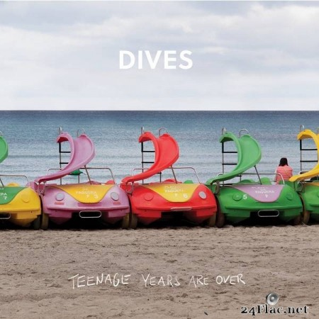 Dives – Teenage Years Are Over [2019]