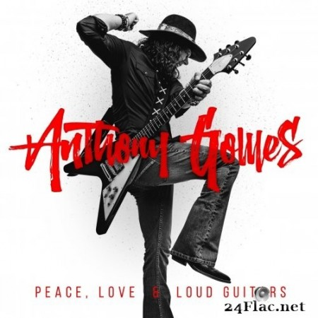 Anthony Gomes - Peace, Love & Loud Guitars (2018/2019) Hi-Res