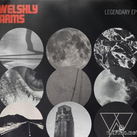 Welshly Arms ‎? Legendary EP (2017) [FLAC (tracks)]
