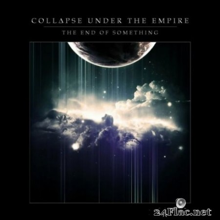 Collapse Under the Empire - The End of Something (2019) FLAC
