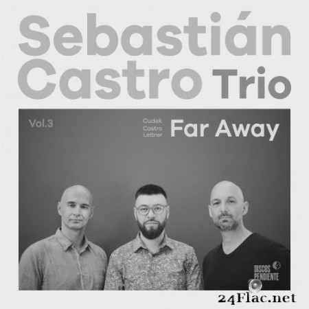 Sebastián Castro Trio - Far Away (2019) Hi-Res