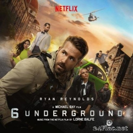 Lorne Balfe - 6 Underground (Music From the Netflix Film) (2019) FLAC