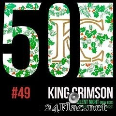 King Crimson - Silent Night (KC50, Vol. 49) (2019) FLAC