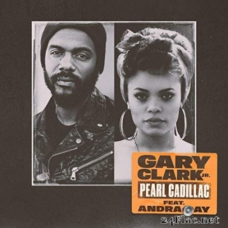 Gary Clark Jr. & Andra Day - Pearl Cadillac (Single) (2019) Hi-Res