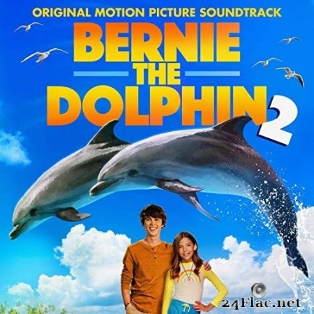 Joshua R. Mosley - Bernie the Dolphin 2 (Original Motion Picture Soundtrack) (2019) Hi-Res