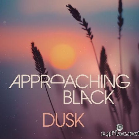 Approaching Black - Dusk (2019) [FLAC (tracks)]