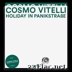 Cosmo Vitelli - Holiday in Panik Strasse Part 1 & Part 2 (2019) FLAC