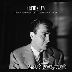 Artie Shaw - The Chronological Classics: 1950 (2019) FLAC