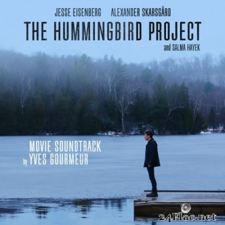 Yves gourmeur - The Hummingbird Project (Original Motion Picture Soundtrack) (2019) Hi-Res