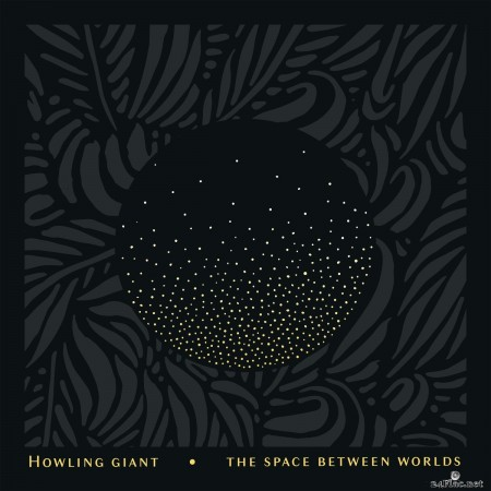 Howling Giant - The Space Between Worlds (2019) FLAC