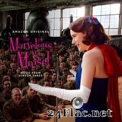 Various Artists - The Marvelous Mrs. Maisel: Season 3 (Music From The Prime Original Series) (2019) FLAC