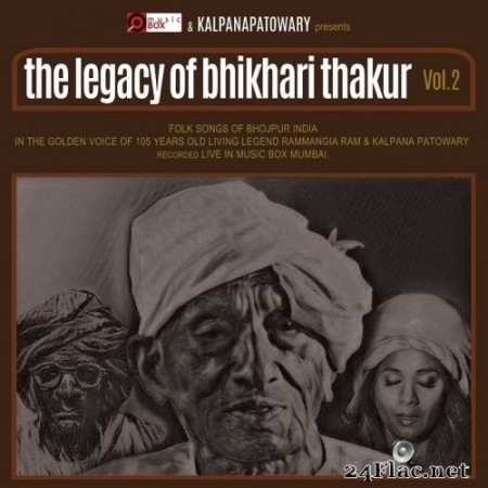 Kalpana Patowary - The Legacy of Bhikhari Thakur, Vol. 2 (Live) (2019) Hi-Res