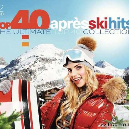 VA - Top 40 Après Ski Hits (The Ultimate Top 40 Collection) (2016) [FLAC (tracks + .cue)]