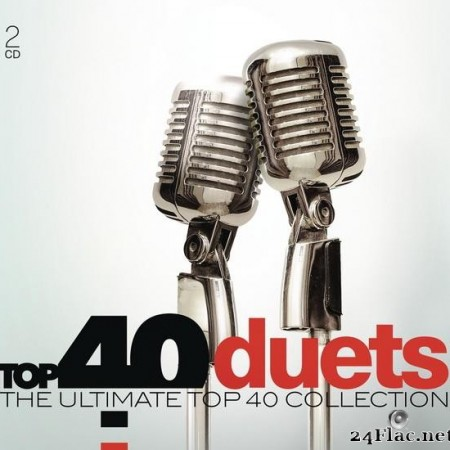 VA - Top 40 Duets (The Ultimate Top 40 Collection) (2017) [FLAC (tracks + .cue)]