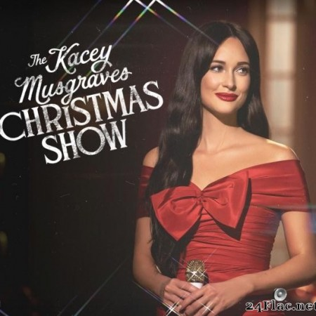 Kacey Musgraves - The Kacey Musgraves Christmas Show (2019) [FLAC (tracks)]