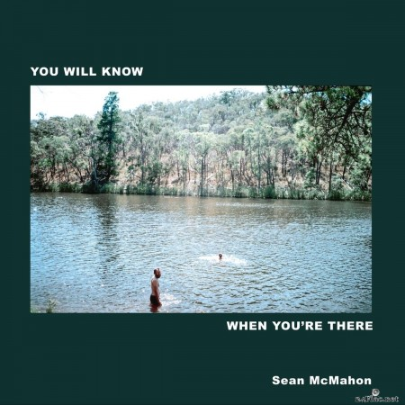Sean McMahon - You Will Know When You're There (2019) FLAC
