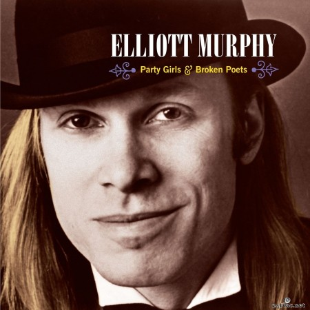 Elliott Murphy - Party Girls & Broken Poets (Re-mixed and Re-mastered) (2018) FLAC