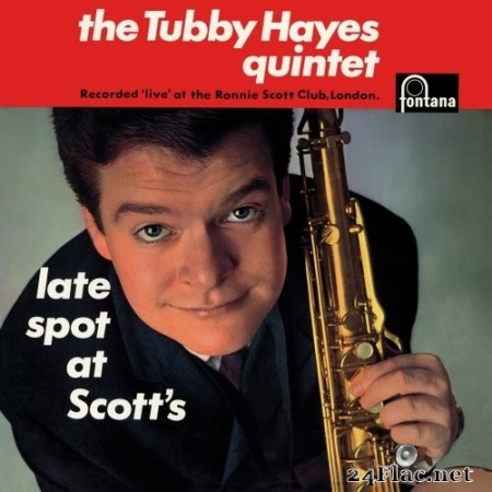 Tubby Hayes Quintet - Late Spot At Scott's (Live At Ronnie Scott's Club, London, UK / 1962 / Remastered) (1963/2019) Hi-Res