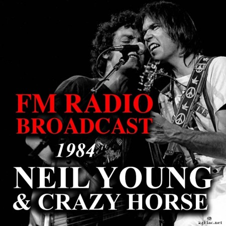 Neil Young & Crazy Horse - FM Radio Broadcast 1984 Neil Young & Crazy Horse (2019) FLAC