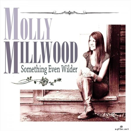 Molly Millwood - Something Even Wilder (2019) FLAC