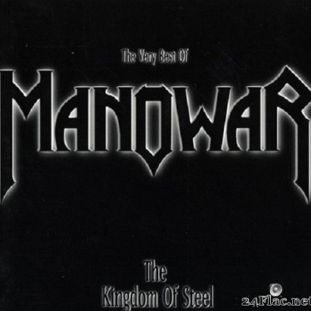 Manowar - The Kingdom of Steel: The Very Best of Manowar (1998) [FLAC (image + .cue)]