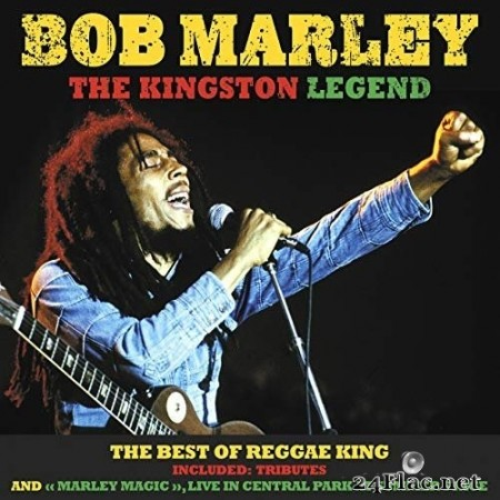 VA - Bob Marley, the Kingston Legend: The Best of Reggae King (2016) FLAC