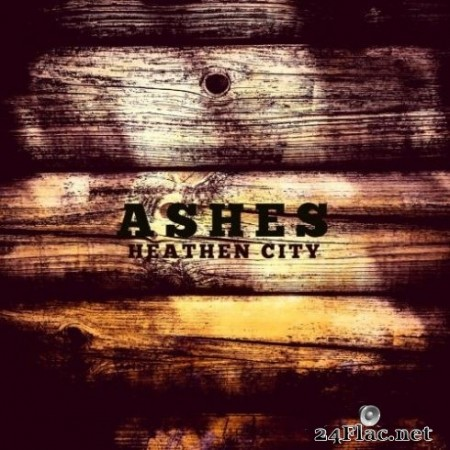 Heathen City - Ashes (2020) FLAC